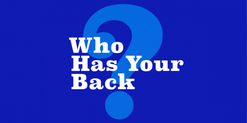 Who Has Your Back banner - a giant question mark